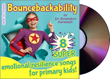 Bouncebackability - 8 super emotional resilience songs for primary school ages - by Dr Brendon Renwick